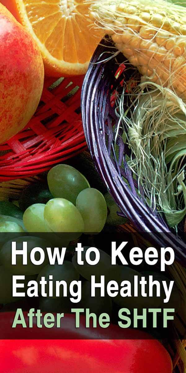 How to Keep Eating Healthy After the SHTF