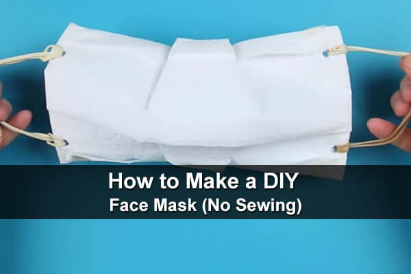 How to Make a DIY Face Mask (With No Sewing)