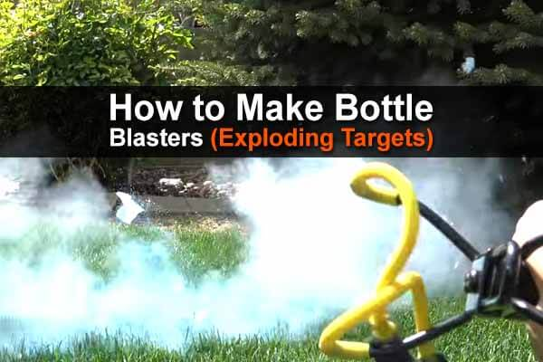 How To Make Bottle Blasters