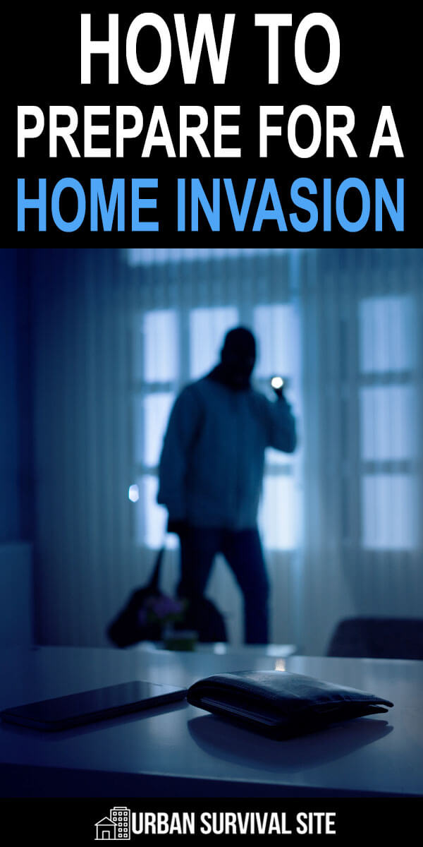 How to Prepare for a Home Invasion