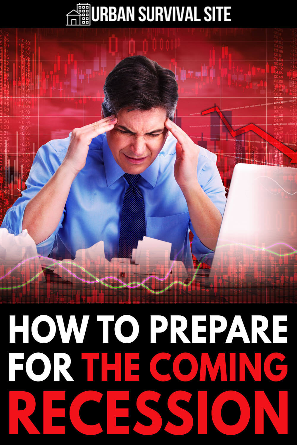 How to Prepare for The Coming Recession