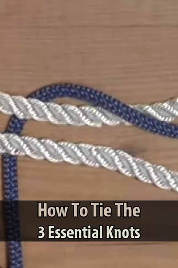 How to Tie the Three Essential Knots