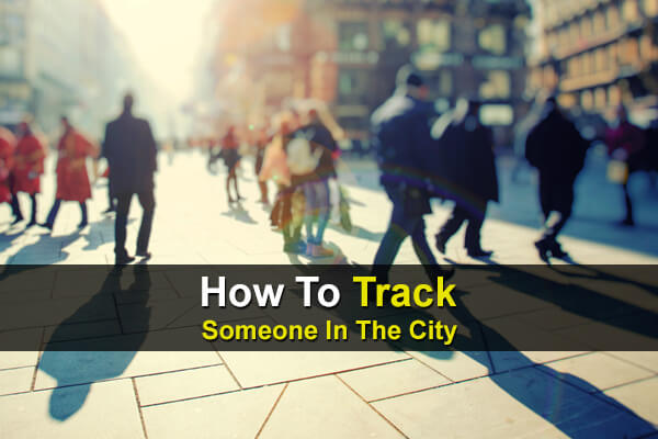 How To Track Someone In The City