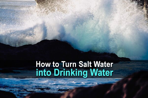 How Can You Make Salt Water Safe To Drink
