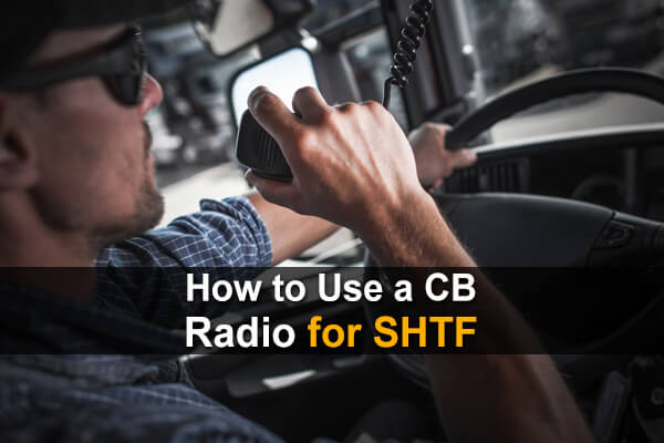 How To Use a CB Radio for SHTF