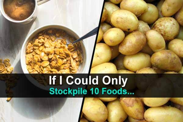 If I Could Only Stockpile 10 Foods…