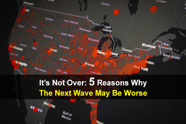 It's Not Over: 5 Reasons Why The Next Wave May Be Worse