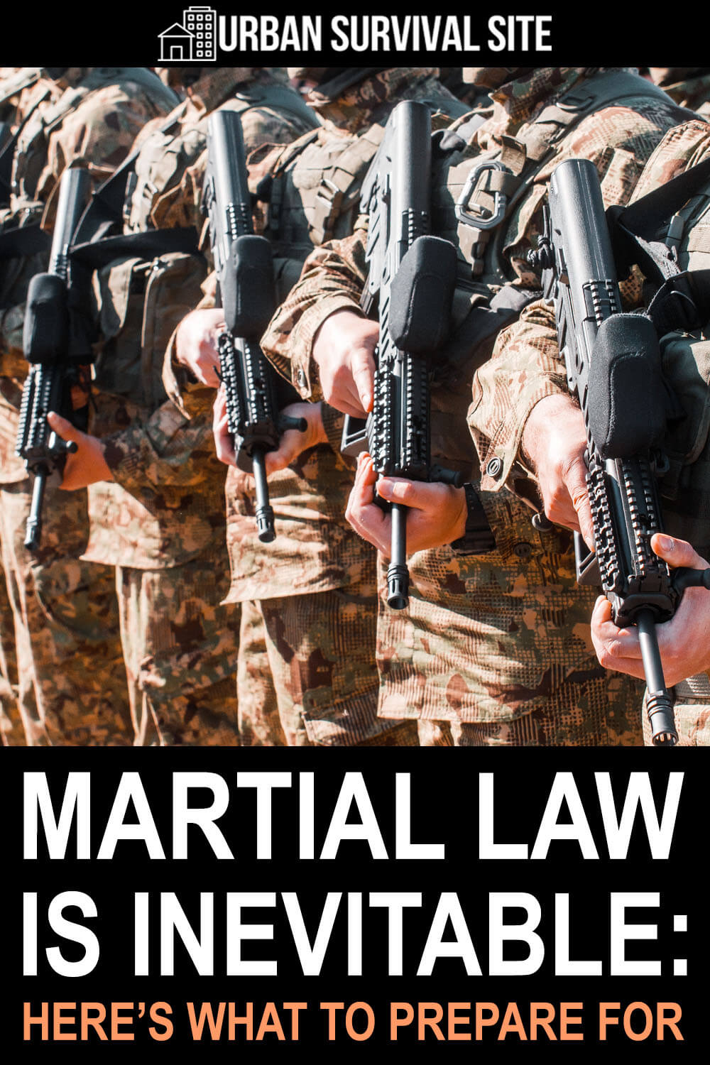 Martial Law Is Inevitable - Here's What To Prepare For