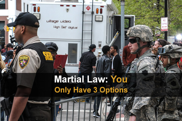 Martial Law: You Only Have 3 Options