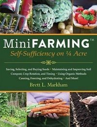 Mini Farming: Self Sufficiency on 1/4 Acre