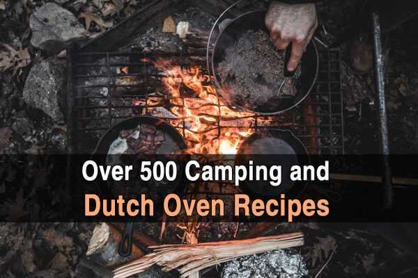 Over 500 camping and dutch oven recipes for Dutch oven camping recipes for two