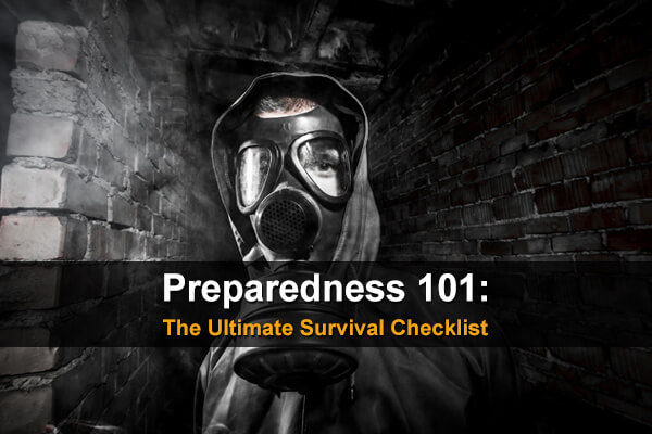 Preparedness 101: The Ultimate Survival Checklist