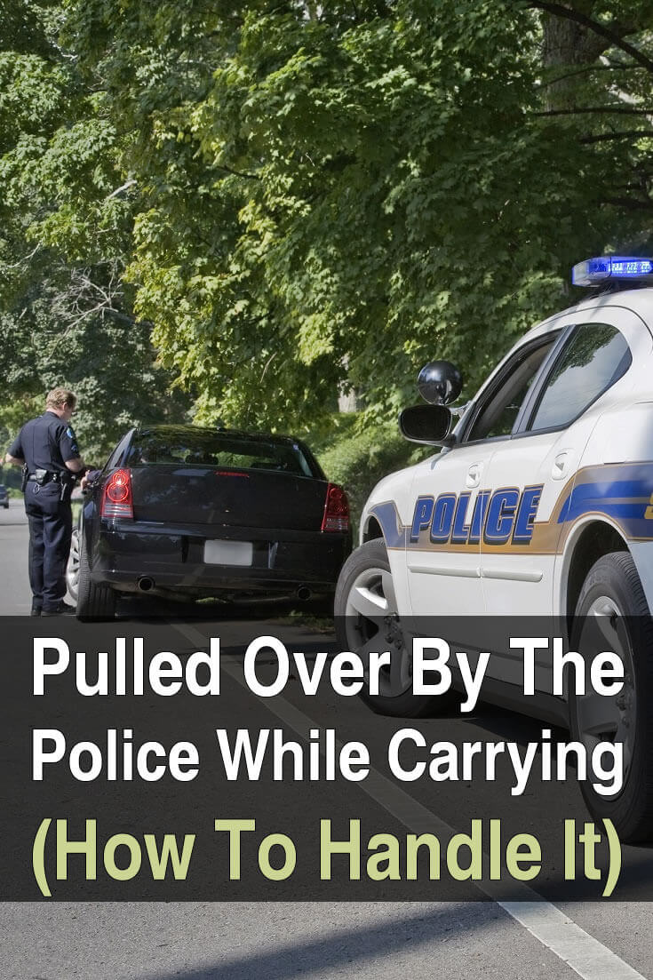 Pulled Over By Police While Carrying (How to Handle It)