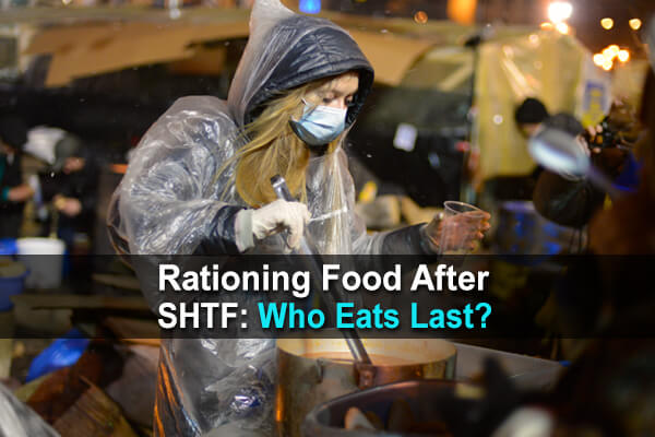 Rationing Food After SHTF: Who Eats Last?