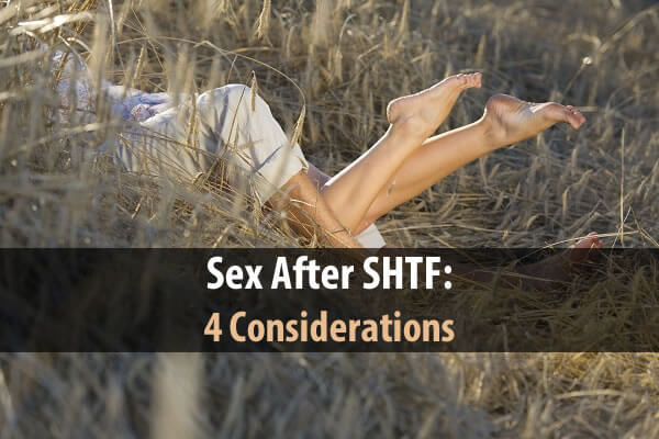 Sex After SHTF: 4 Considerations