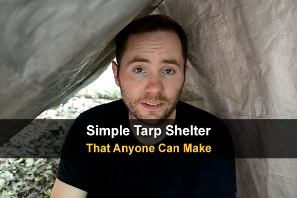 Simple Tarp Shelter That Anyone Can Make