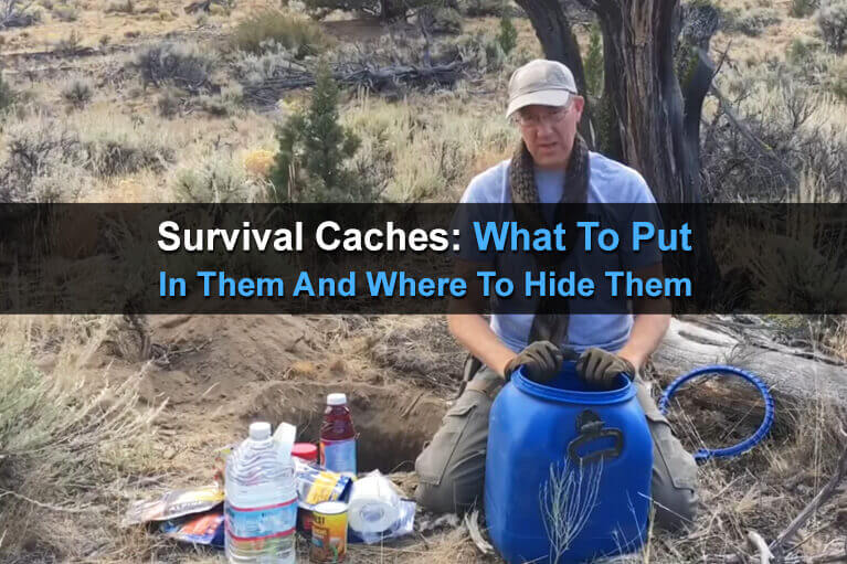 Survival Caches: What to Put in Them and Where to Hide Them