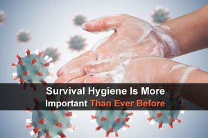 Survival Hygiene Is More Important Than Ever