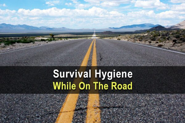 Survival Hygiene While On The Road