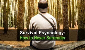 Survival Psychology: How to Never Surrender