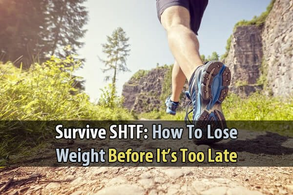 Survive SHTF: How to Lose Weight Before It's Too Late