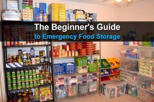 The Beginner's Guide To Emergency Food Storage