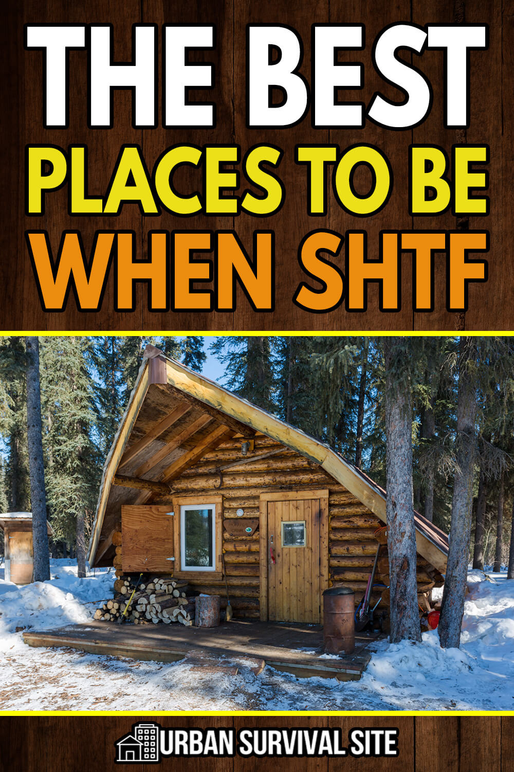 The Best Places To Be When SHTF