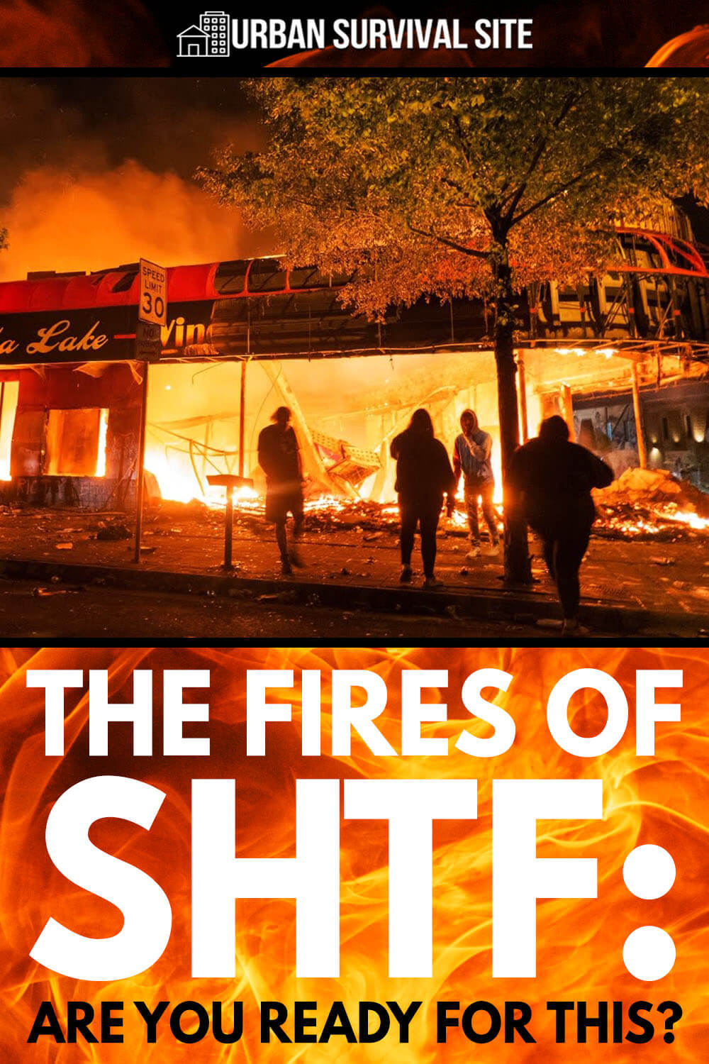 The Fires of SHTF: Are You Ready For This?