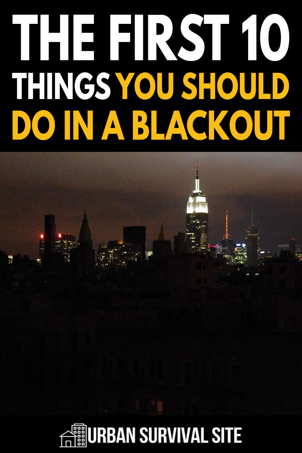 The First 10 Things You Should Do in A Blackout