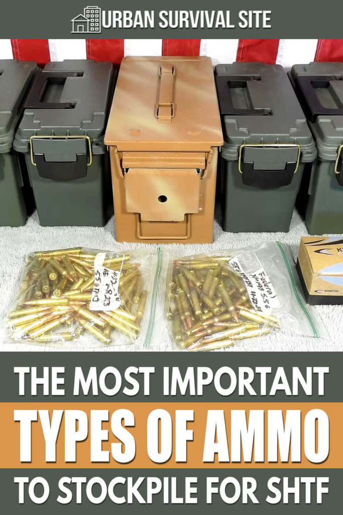 The Most Important Types of Ammo to Stockpile For SHTF