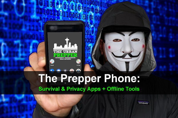 The Prepper Phone: Survival & Privacy Apps + Offline Tools