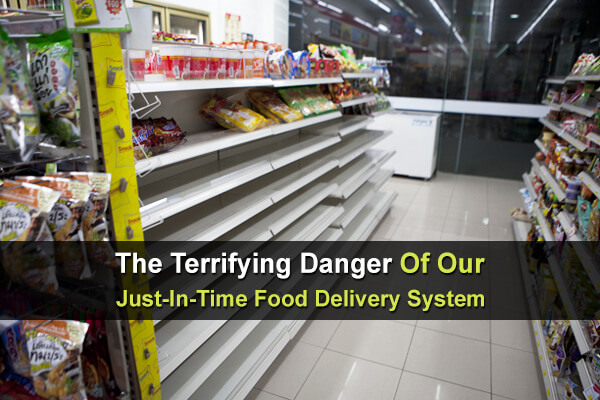 The Terrifying Danger Of Our Just-In-Time Food Delivery System