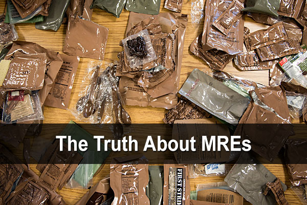 The Truth About MREs (Meals Ready to Eat)