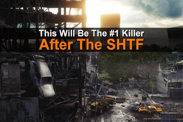 This Will Be The #1 Killer After The SHTF