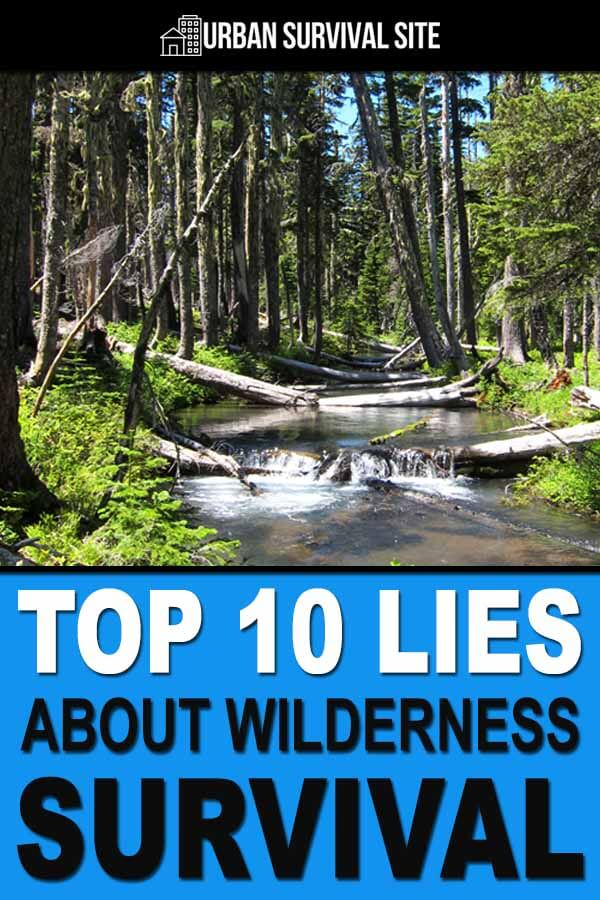 Top 10 Lies About Wilderness Survival