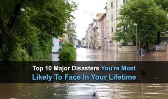 Top 10 Major Disasters You're Most Likely To Face In Your Lifetime