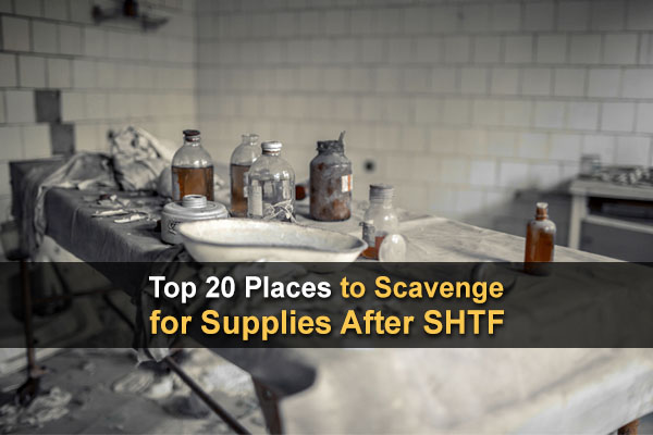 Top 20 Places to Scavenge for Supplies After SHTF