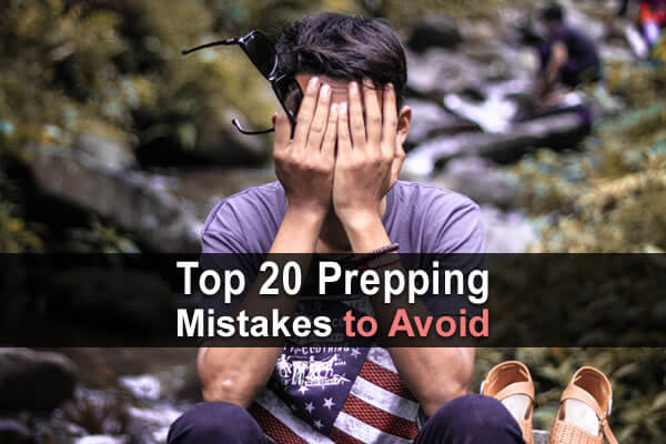 Top 20 Prepping Mistakes to Avoid