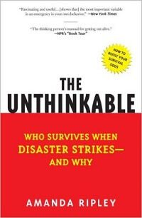 The Unthinkable: Who Survives When Disaster Strikes
