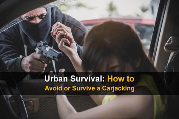 Urban Survival: How to Avoid or Survive a Carjacking