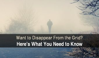 Want To Disappear From The Grid? Here's What You Need To Know