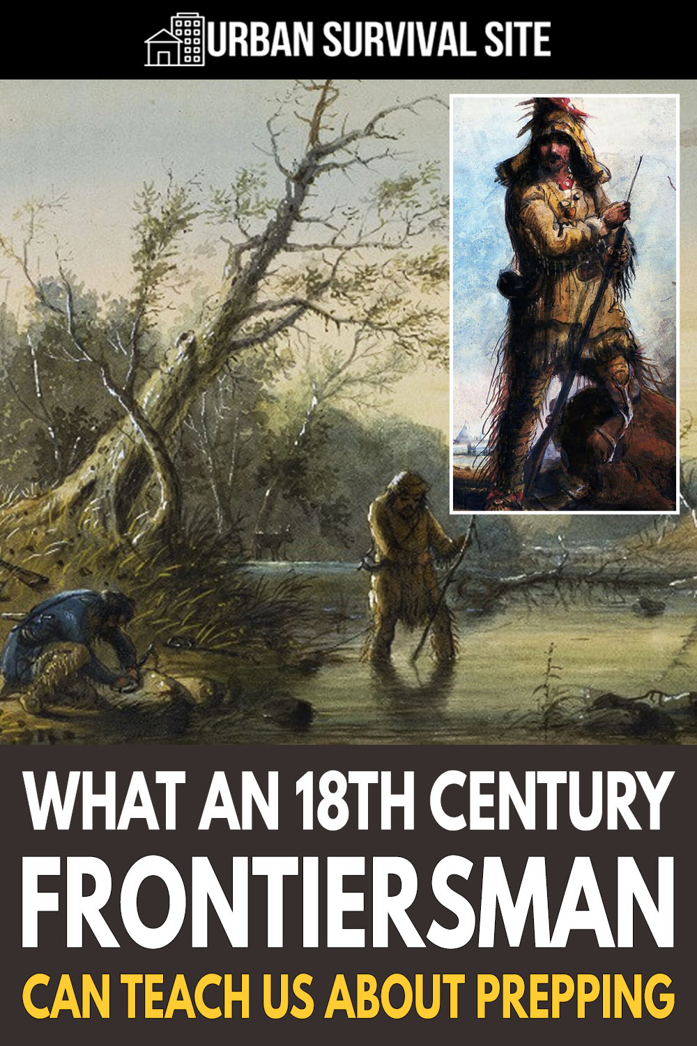What an 18th Century Frontiersman Can Teach Us About Prepping