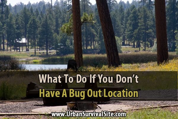 What To Do If You Don't Have A Bug Out Location