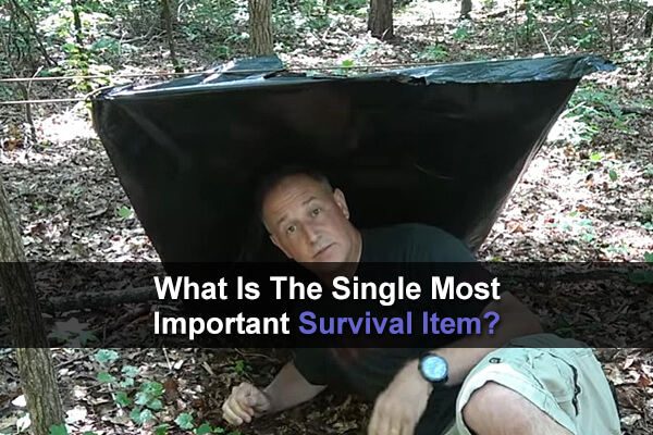What Is The Single Most Important Survival Item?