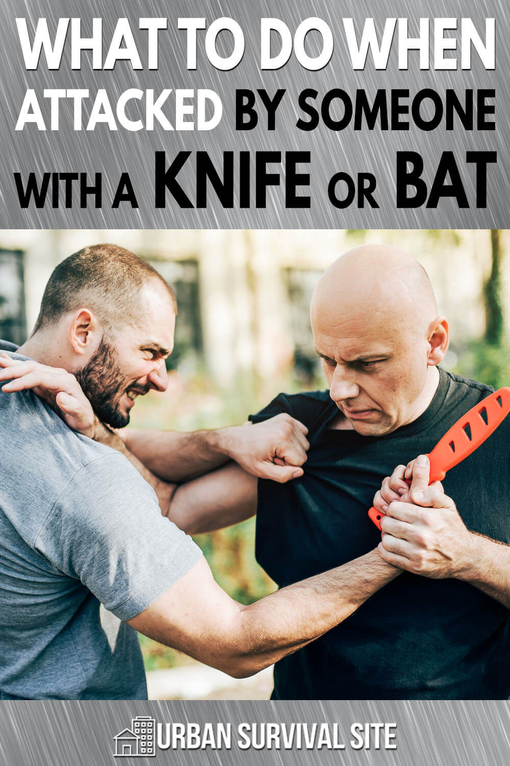 What To Do When Attacked By Someone With A Knife Or Bat