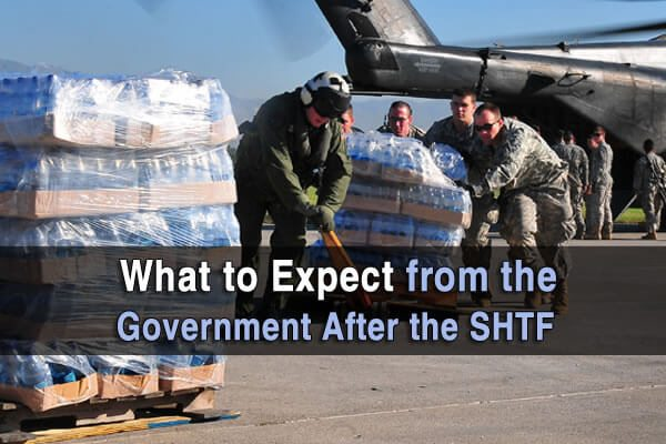 What to Expect from the Government After the SHTF