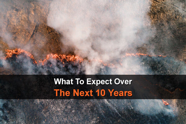 What To Expect Over The Next 10 Years