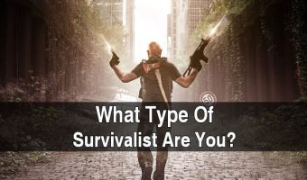 What Type Of Survivalist Are You?