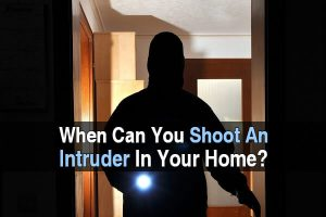 When Can You Shoot An Intruder in Your Home?